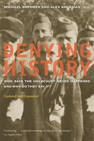 Denying History by Michael Shermer, Alex Grobman