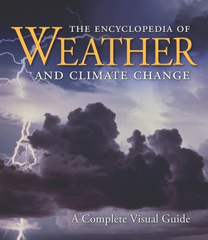 The Encyclopedia of Weather and Climate Change by Juliane L. Fry, Hans-F Graf, Richard Grotjahn, Marilyn N. Raphael