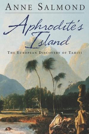 Aphrodite's Island by Anne Salmond