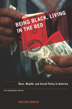 Being Black, Living in the Red by Dalton Conley