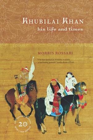 Khubilai Khan by Morris Rossabi