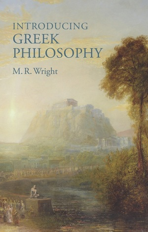 Introducing Greek Philosophy by R.M. Wright