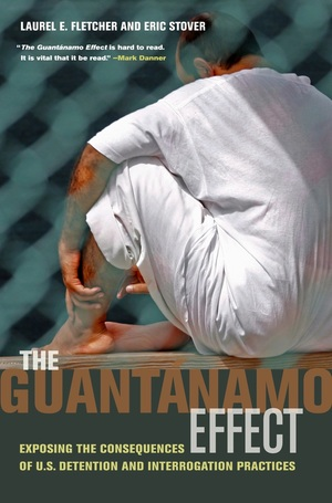 The Guantánamo Effect by Laurel Emile Fletcher, Eric Stover