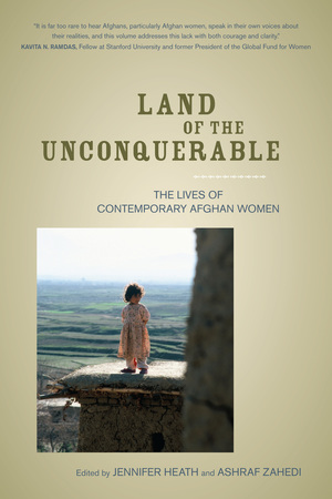 Land of the Unconquerable by Jennifer Heath, Ashraf Zahedi