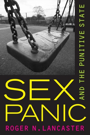 Sex Panic and the Punitive State by Roger N. Lancaster