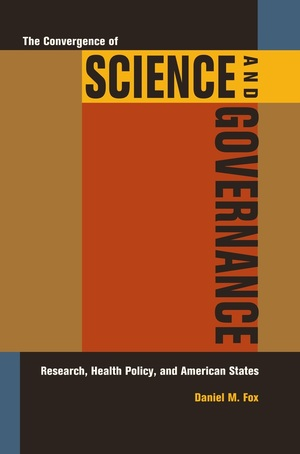 The Convergence of Science and Governance by Daniel M. Fox