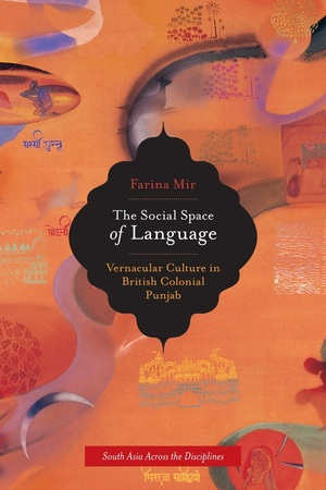 The Social Space of Language by Farina Mir