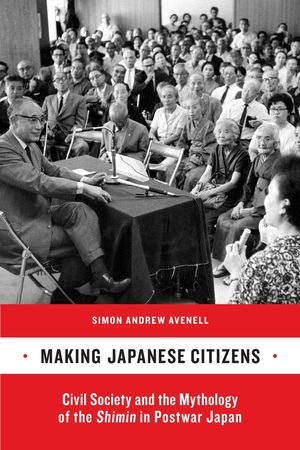 Making Japanese Citizens by Simon Andrew Avenell