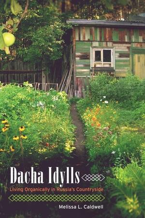 Dacha Idylls by Melissa L. Caldwell