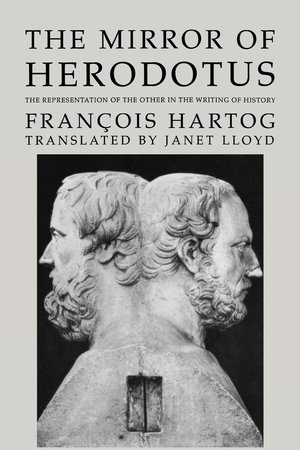 The Mirror of Herodotus by François Hartog