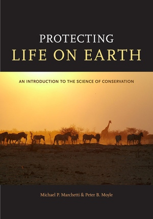 Protecting Life on Earth by Michael Paul Marchetti, Peter B. Moyle