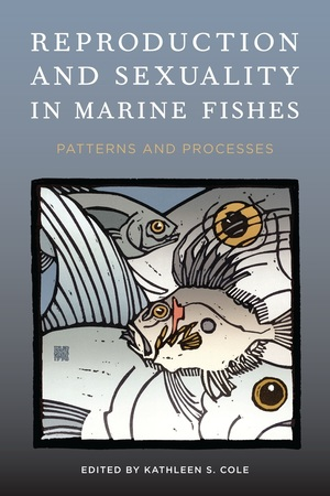 Reproduction and Sexuality in Marine Fishes Edited by Kathleen S. Cole