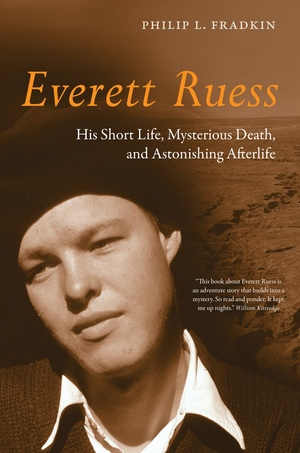 Everett Ruess by Philip L. Fradkin