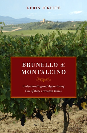 Brunello di Montalcino by Kerin O'Keefe