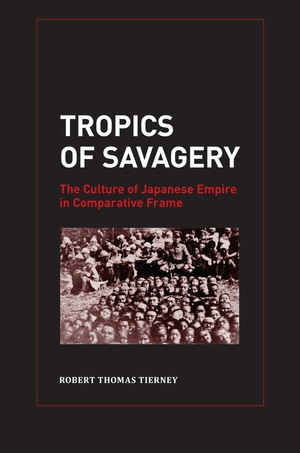Tropics of Savagery by Robert Thomas Tierney