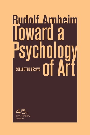 Toward a Psychology of Art by Rudolf Arnheim
