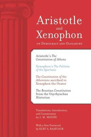 Aristotle and Xenophon on Democracy and Oligarchy by J. M. Moore