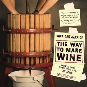 The Way to Make Wine by Sheridan Warrick