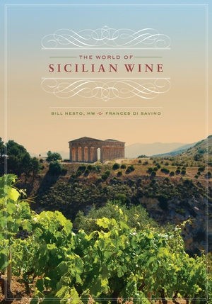 The World of Sicilian Wine by Bill Nesto, Frances Di Savino