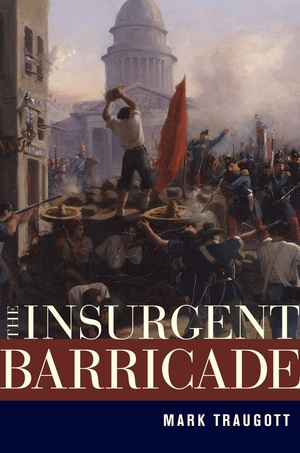 The Insurgent Barricade by Mark Traugott