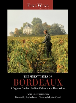 The Finest Wines of Bordeaux by James Lawther MW
