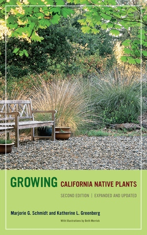 Growing California Native Plants, Second Edition by Marjorie G. Schmidt, Katherine Greenberg