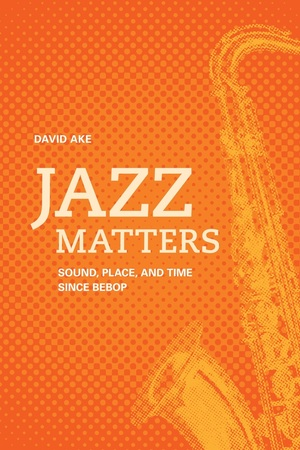 Jazz Matters by David Ake