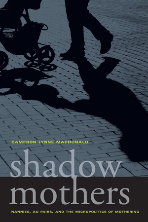 Shadow Mothers by Cameron Lynne Macdonald