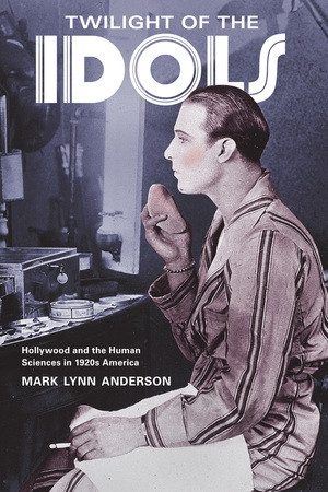 Twilight of the Idols by Mark Lynn Anderson