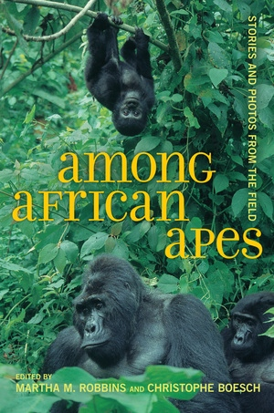 Among African Apes by Martha M. Robbins, Christophe Boesch