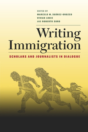 Writing Immigration by Marcelo Suarez-Orozco, Vivian Louie, Roberto Suro