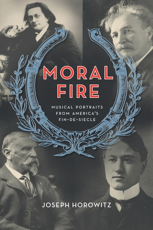 Moral Fire by Joseph Horowitz