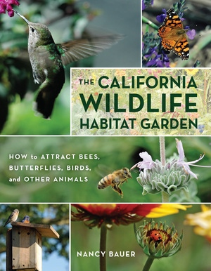 The California Wildlife Habitat Garden by Nancy Bauer