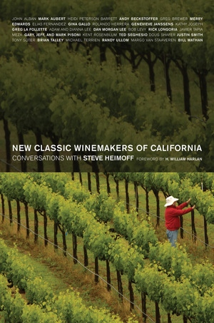 New Classic Winemakers of California by Steve Heimoff