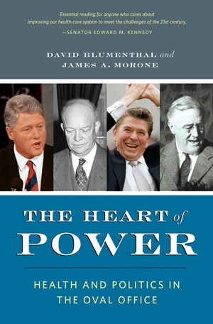 The Heart of Power, With a New Preface by David Blumenthal, James Morone