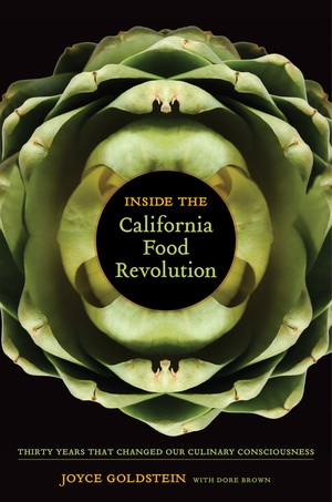 Inside the California Food Revolution by Joyce Goldstein