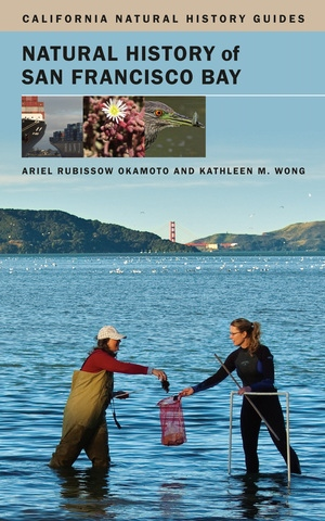 Natural History of San Francisco Bay by Ariel Rubissow Okamoto, Kathleen Wong