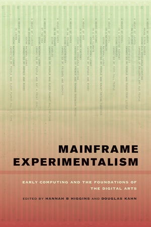 Mainframe Experimentalism by Hannah Higgins, Douglas Kahn