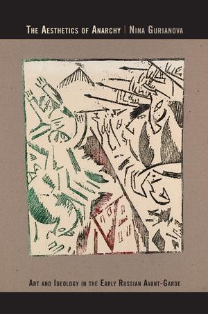 The Aesthetics of Anarchy by Nina Gurianova
