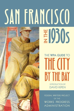San Francisco in the 1930s by Federal Writers Project of the Works Progress Administration
