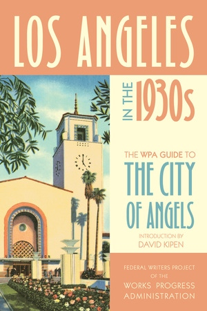 Los Angeles in the 1930s by Federal Writers Project of the Works Progress Administration