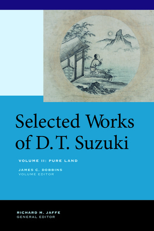 Selected Works of D.T. Suzuki, Volume II by Daisetsu Teitaro Suzuki, James C. Dobbins