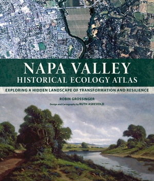 Napa Valley Historical Ecology Atlas by Robin Grossinger