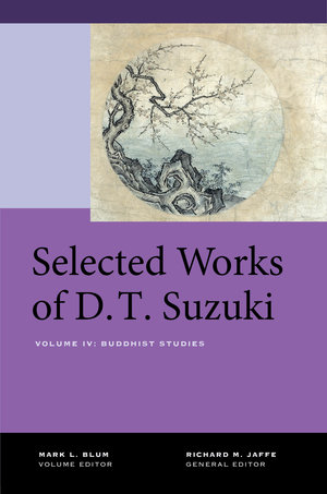 Selected Works of D.T. Suzuki, Volume IV by Daisetsu Teitaro Suzuki