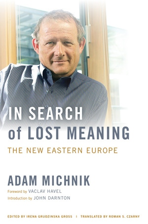 In Search of Lost Meaning by Adam Michnik, Irena Grudzinska Gross
