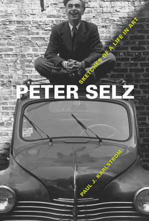 Peter Selz by Paul J. Karlstrom