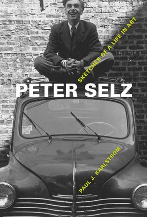 Peter Selz by Paul J. Karlstrom