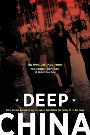 Deep China by Arthur Kleinman, Yunxiang Yan, Jing Jun