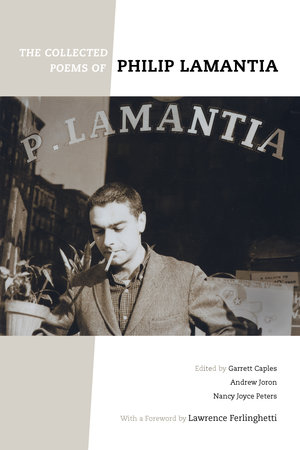 The Collected Poems of Philip Lamantia by Philip Lamantia, Garrett Caples, Nancy Joyce Peters
