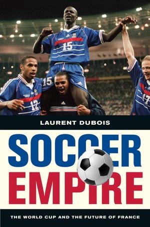 Soccer Empire by Laurent Dubois